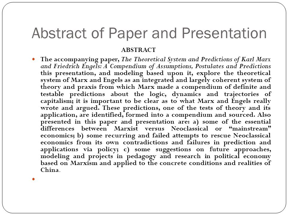 Abstract of Paper and Presentation ABSTRACT The accompanying paper, The Theoretical System and Predictions of Karl Marx and Friedrich Engels: A Compen