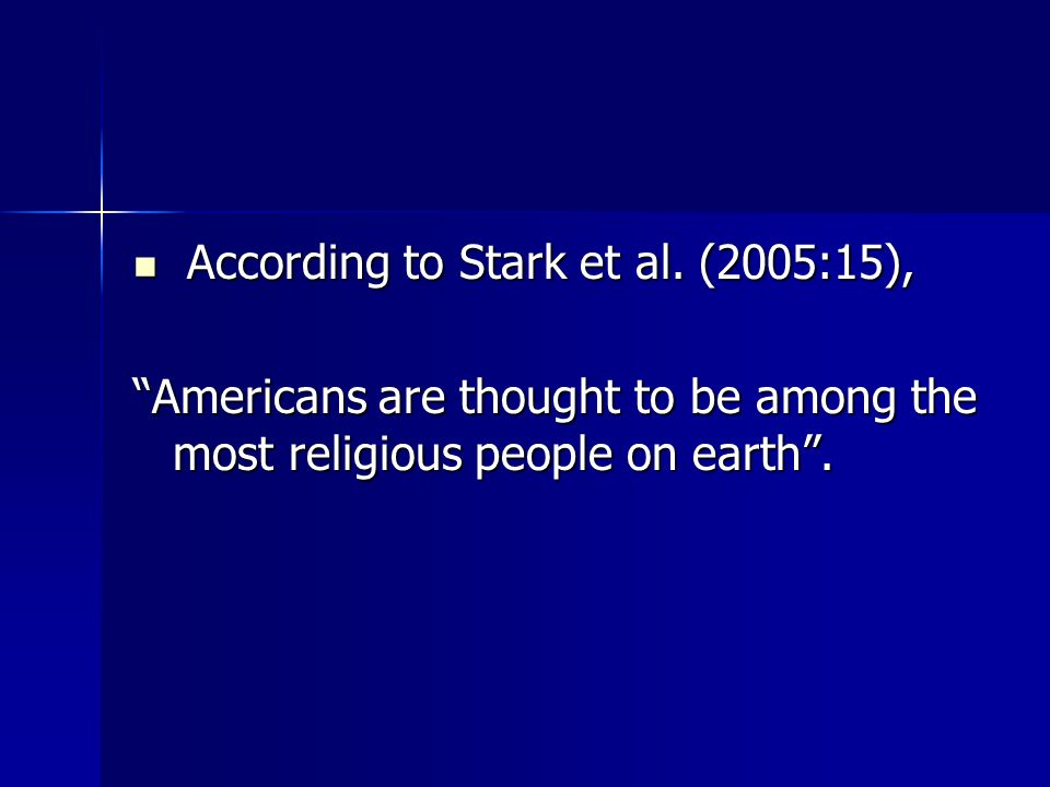 According to Stark et al. (2005:15), According to Stark et al.