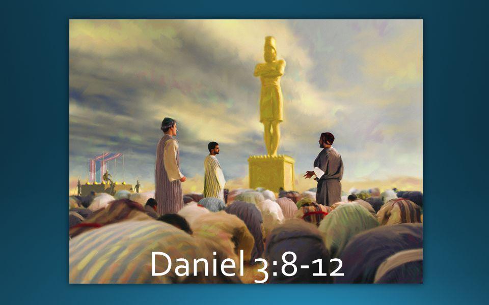 Daniel 3:8-12