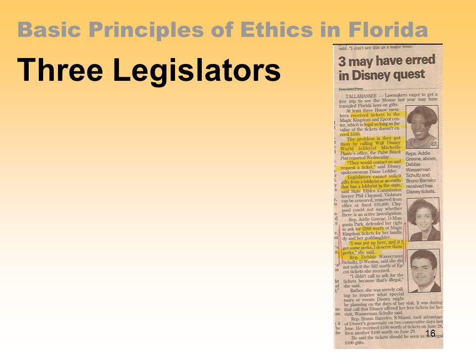 Basic Principles of Ethics in Florida Three Legislators 16