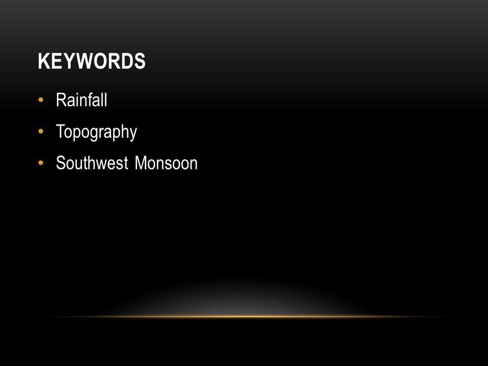 KEYWORDS Rainfall Topography Southwest Monsoon