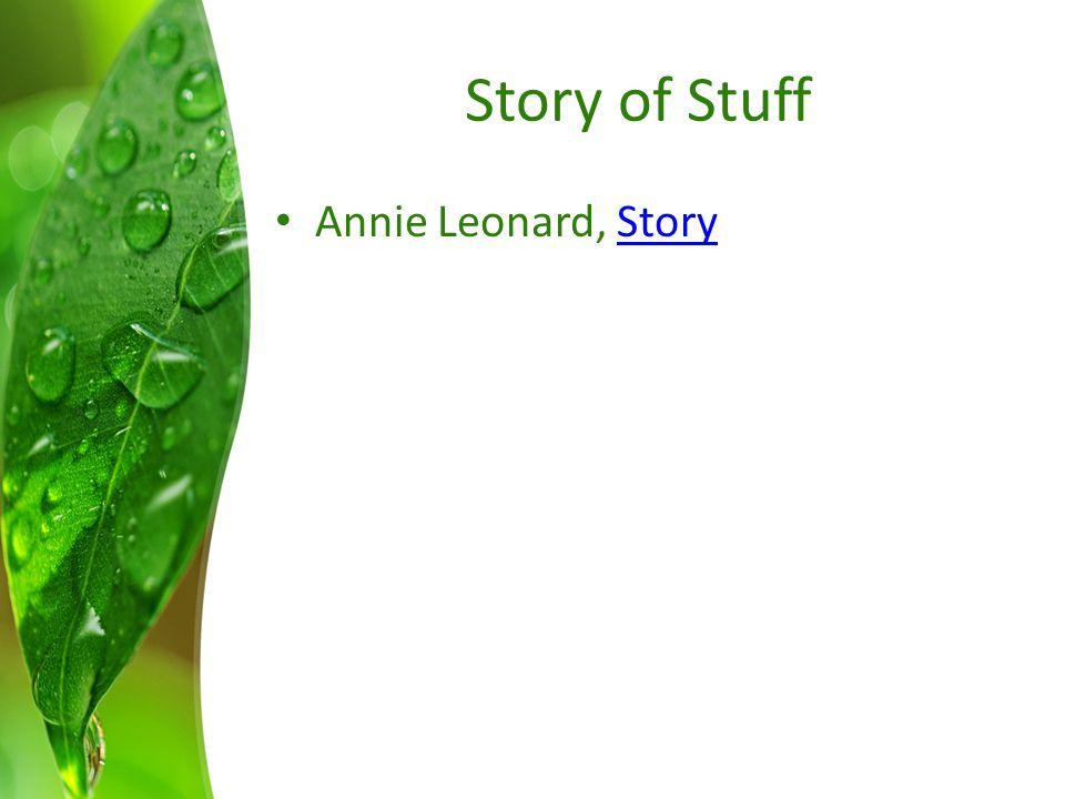 Story of Stuff Annie Leonard, StoryStory