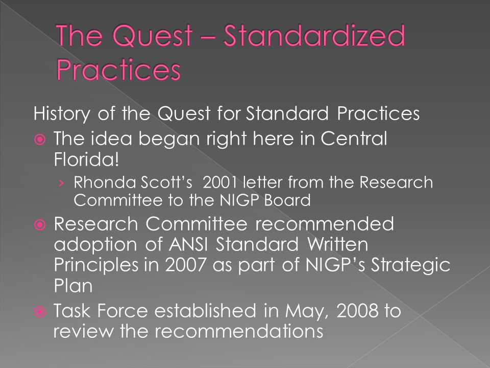 History of the Quest for Standard Practices  The idea began right here in Central Florida.