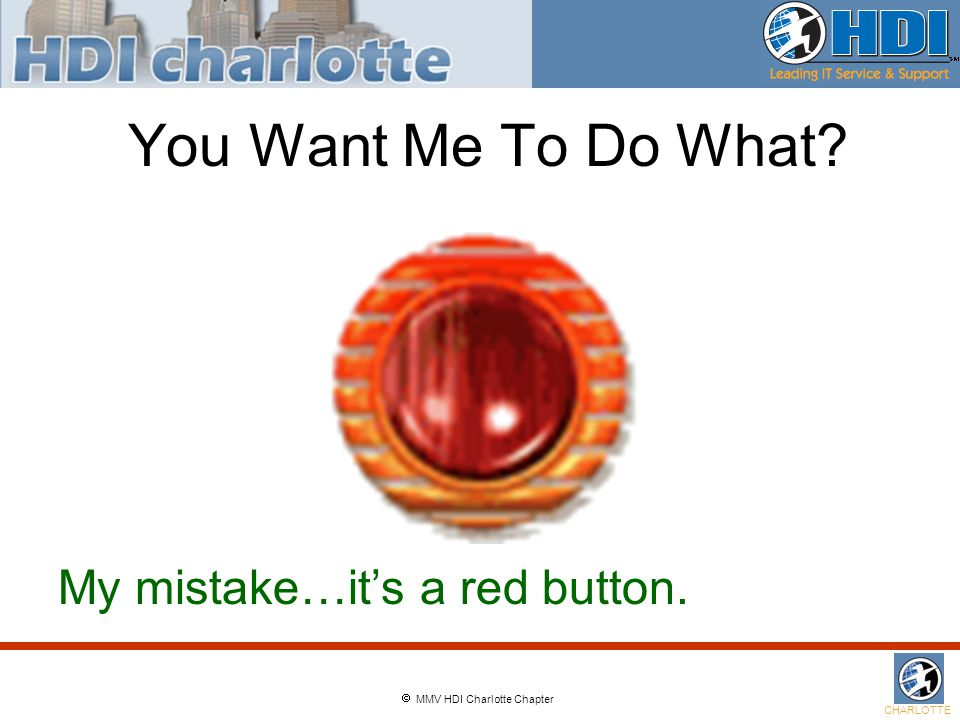  MMV HDI Charlotte Chapter CHARLOTTE You Want Me To Do What My mistake…it's a red button.