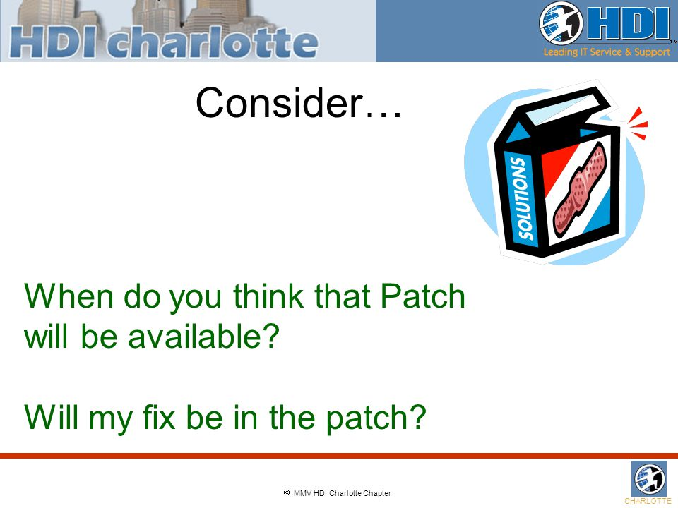  MMV HDI Charlotte Chapter CHARLOTTE Consider… When do you think that Patch will be available.