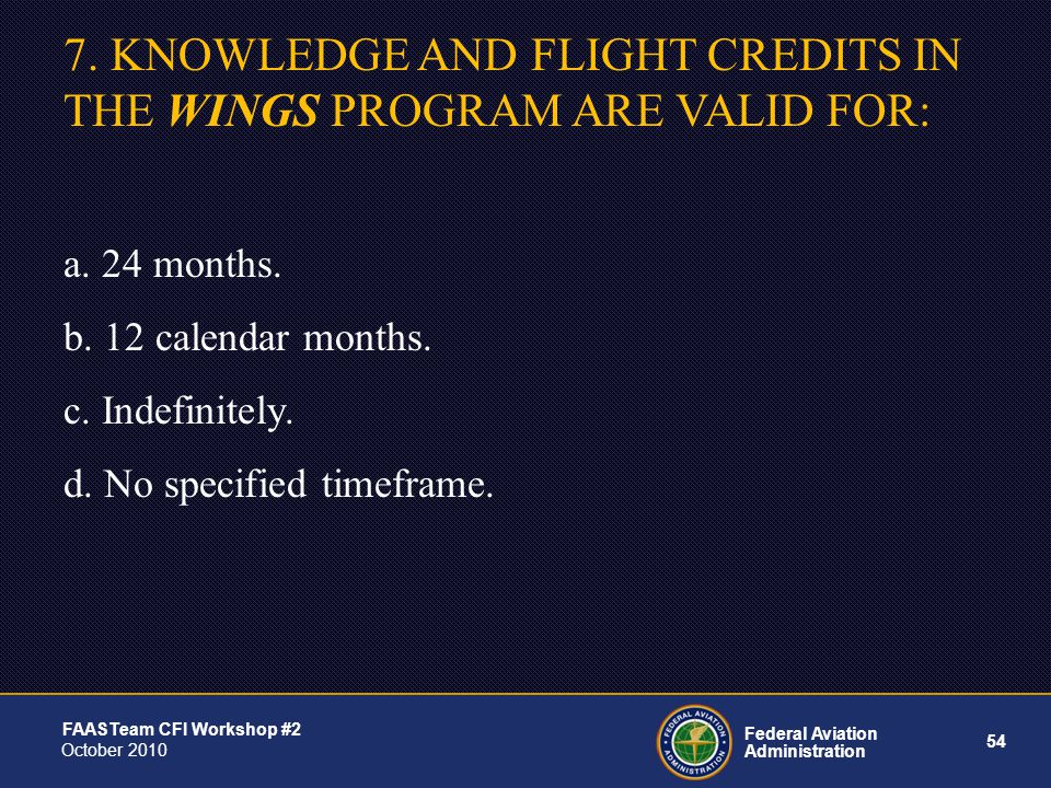54 Federal Aviation Administration FAASTeam CFI Workshop #2 October 2010 7.