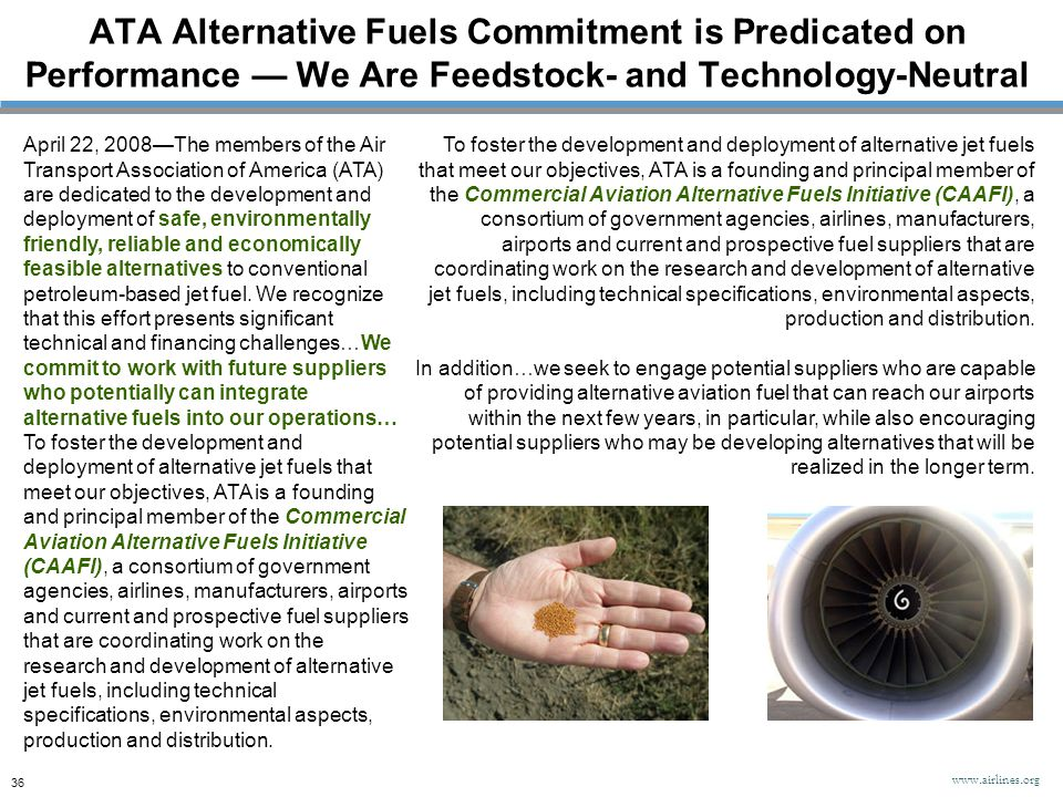 ATA Alternative Fuels Commitment is Predicated on Performance — We Are Feedstock- and Technology-Neutral April 22, 2008—The members of the Air Transpo