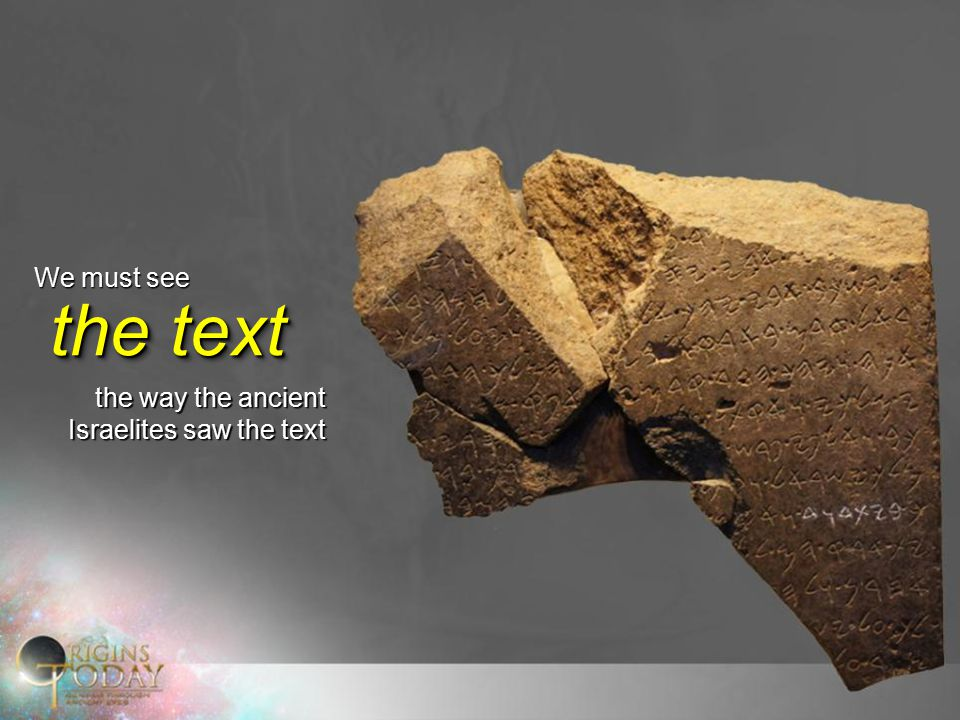 We must see the text the way the ancient Israelites saw the text