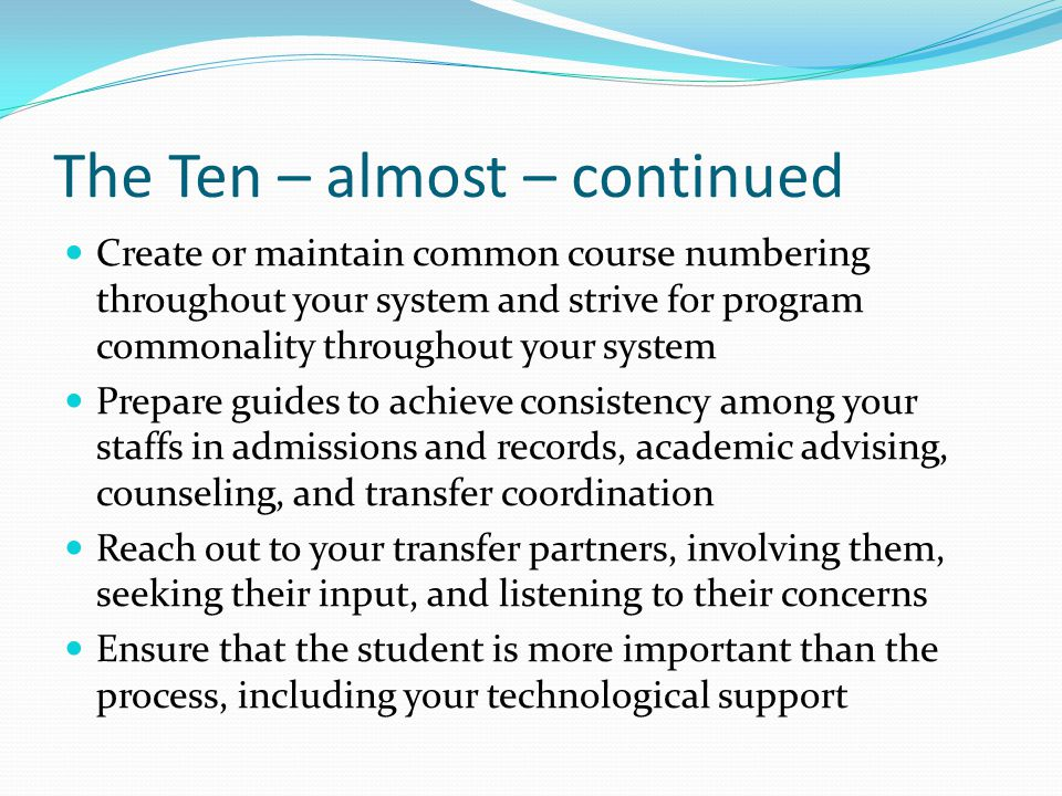 Let's look more closely - #1 Create a steering committee with wide representation, including administrative officers, faculty, and staff Assign it responsibility for an organization model and a schedule of events Involve teaching faculty across the system in aligning curricula wherever possible Use operating unit staffs to devise specific guidelines, procedures, and appropriate what if scenarios to protect students from Fahrenheit / Centigrade conversions