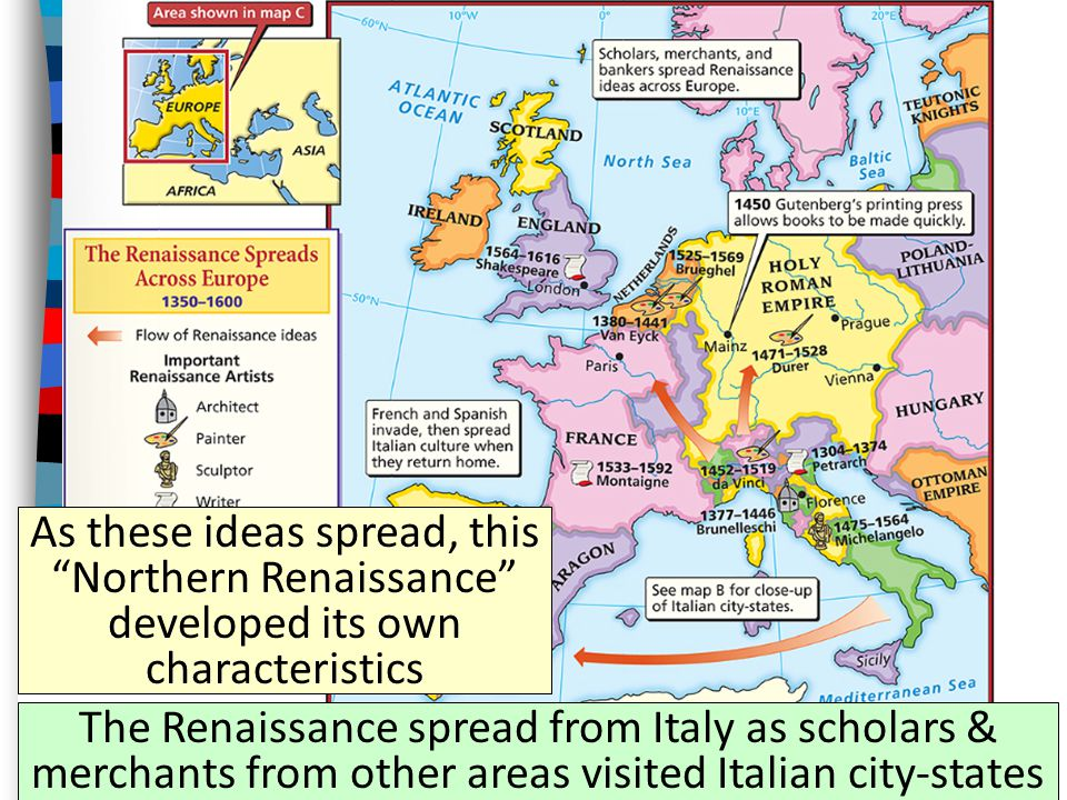 The Renaissance spread from Italy as scholars & merchants from other areas visited Italian city-states As these ideas spread, this Northern Renaissance developed its own characteristics