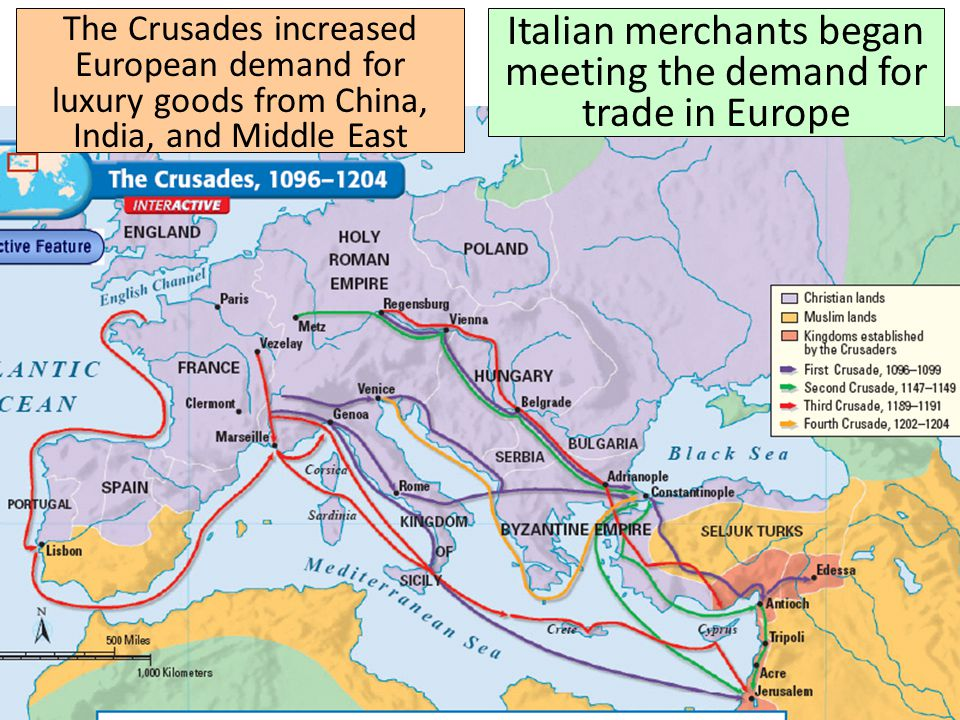 The Crusades increased European demand for luxury goods from China, India, and Middle East Italian merchants began meeting the demand for trade in Europe