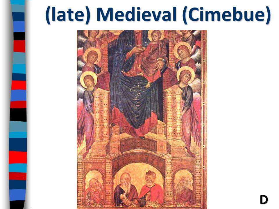 D (late) Medieval (Cimebue)