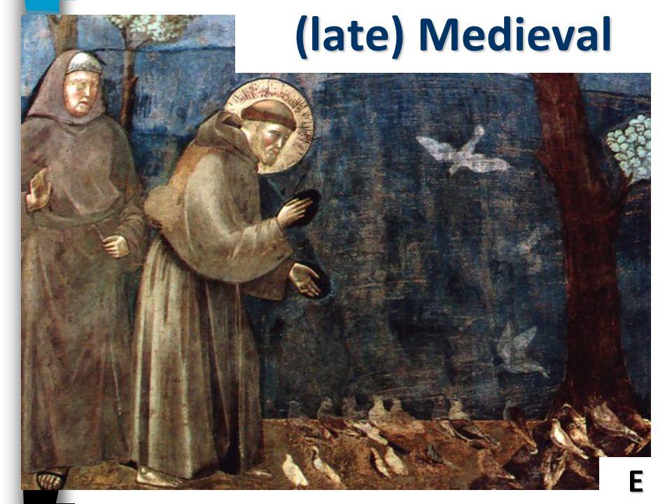E (late) Medieval