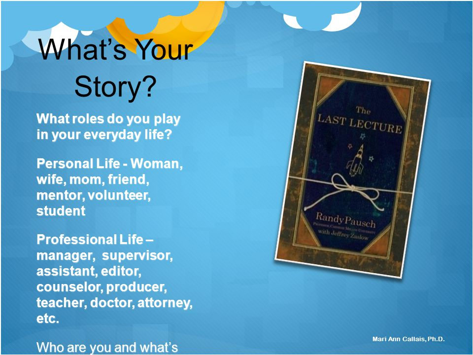 What's Your Story. What roles do you play in your everyday life.