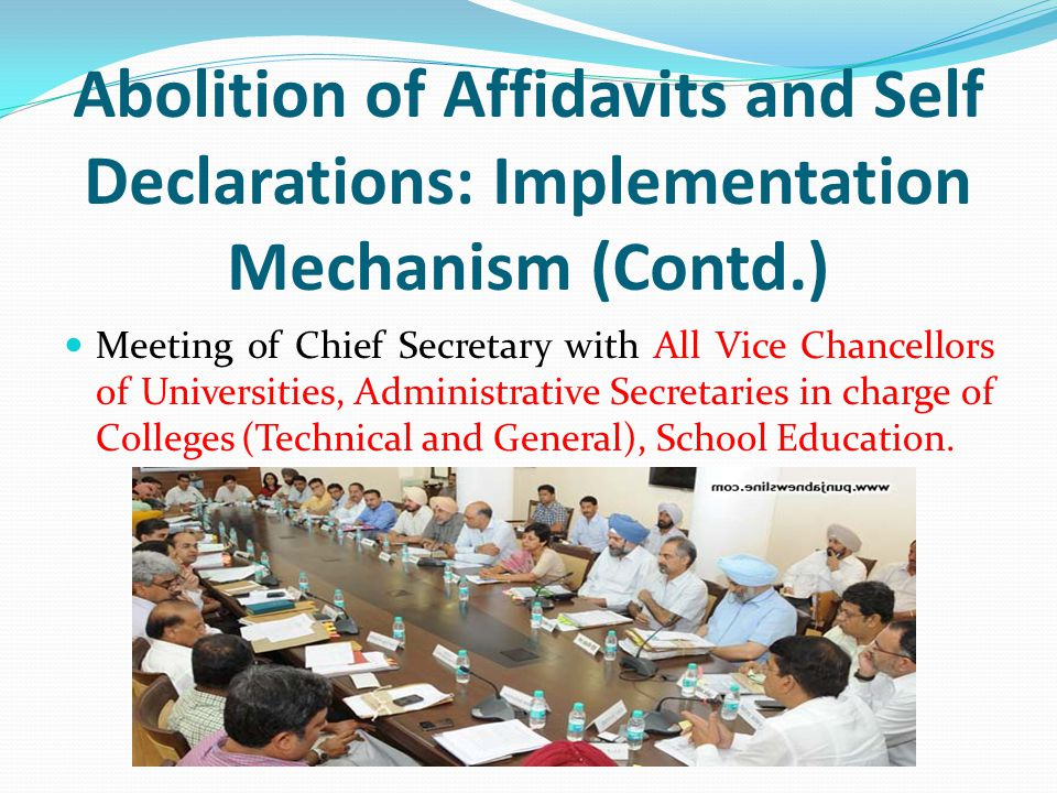 Abolition of Affidavits and Self Declarations: Implementation Mechanism (Contd.) Meeting of Chief Secretary with All Vice Chancellors of Universities,