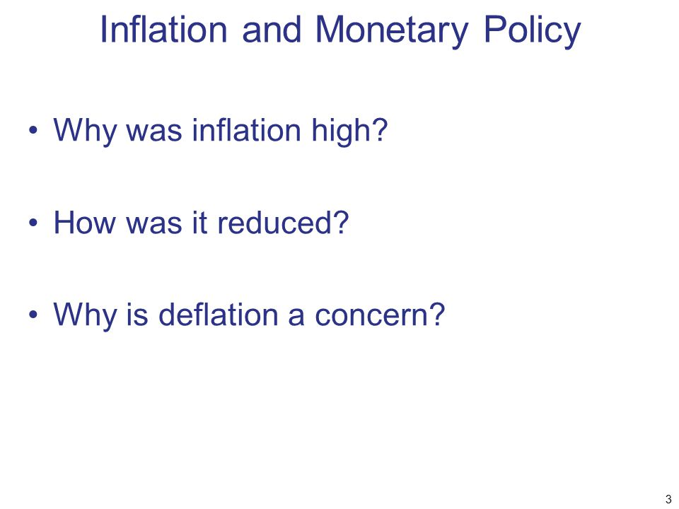 Two Main Objectives of Monetary Policy – The Federal Reserve's Dual Mandate 1.Low, stable inflation 2.Full Employment Unstable inflation Nominal interest rate = real interest rate + inflation Adds to the risk of lending and borrowing Interferes with long-run financial planning Prefer 2% constant rate to 5 half the time and 1% the other half 4