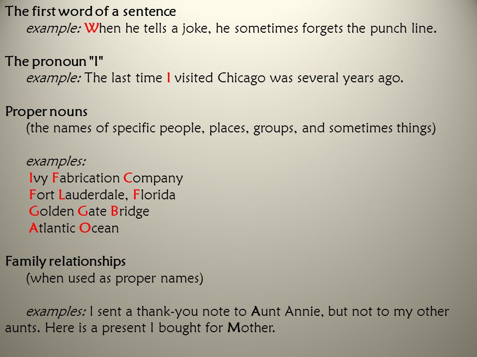 The first word of a sentence example: When he tells a joke, he sometimes forgets the punch line. The pronoun