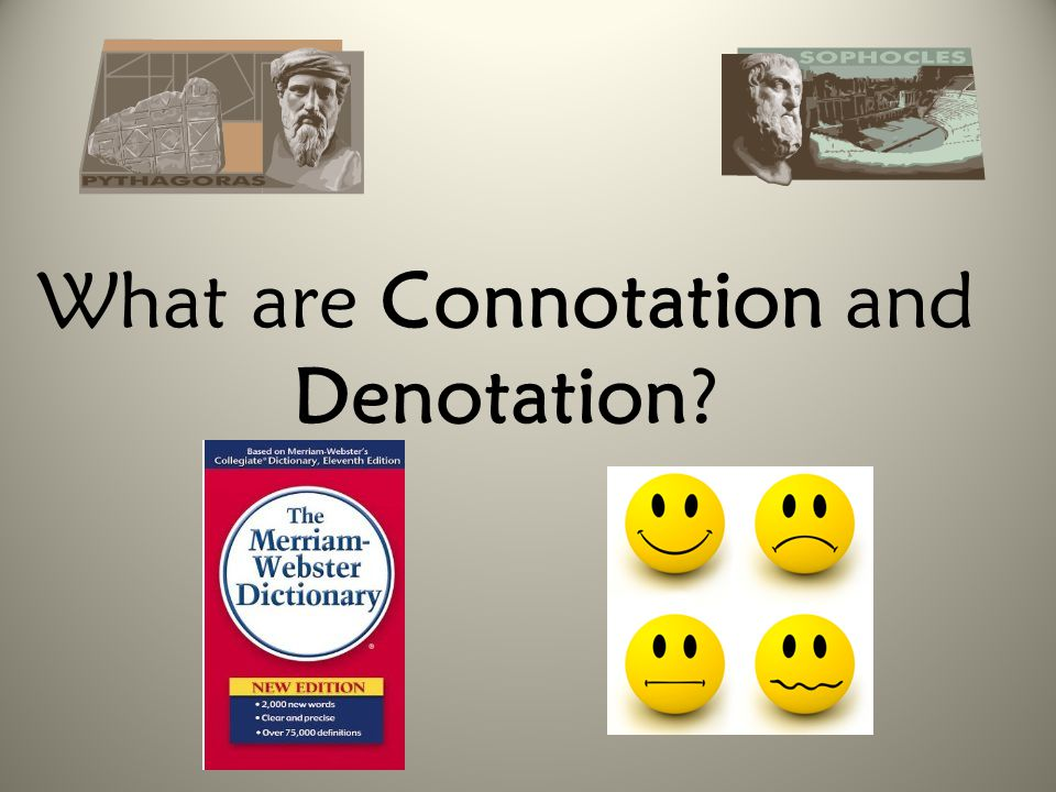 What are Connotation and Denotation?