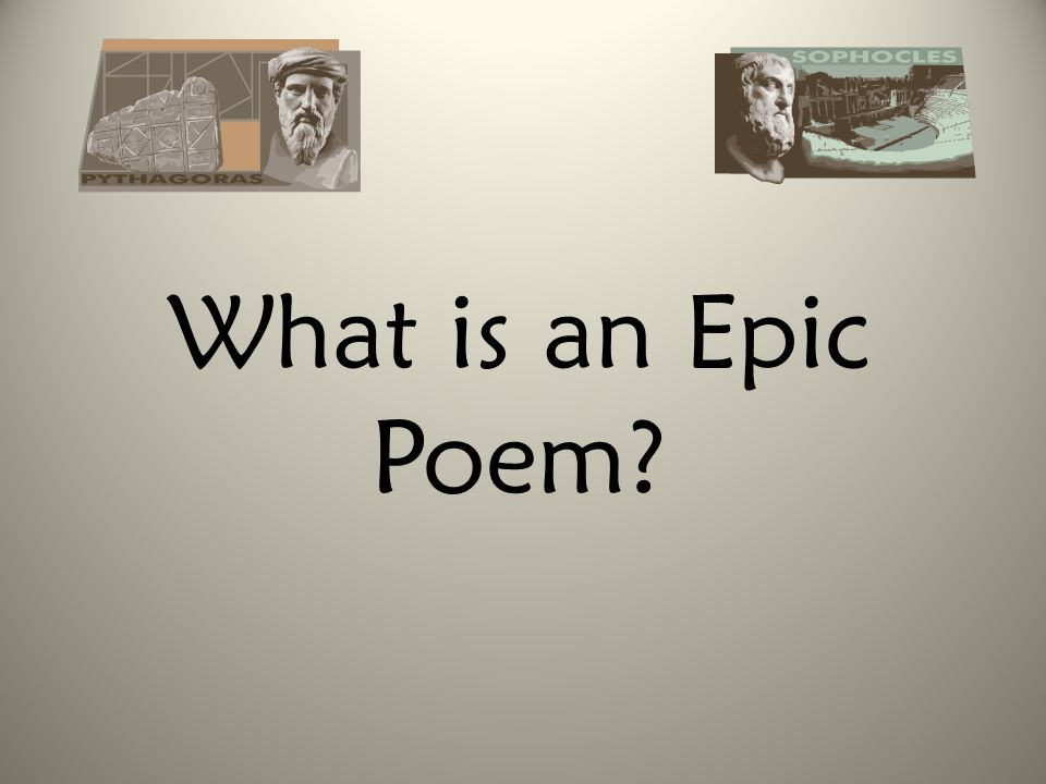 An epic poem is a long narrative poem on a serious subject representing characters of heroic stature in adventures of great historical, legendary, or religious significance.