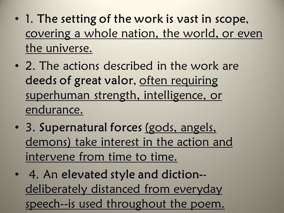1. The setting of the work is vast in scope, covering a whole nation, the world, or even the universe. 2. The actions described in the work are deeds