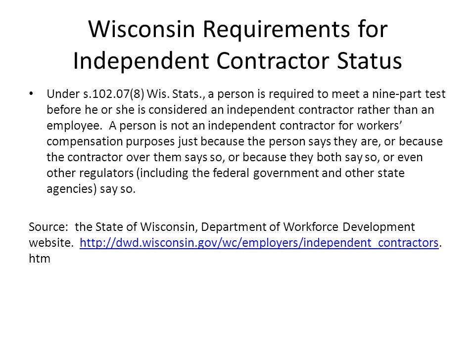 Wisconsin Requirements for Independent Contractor Status Under s.102.07(8) Wis.