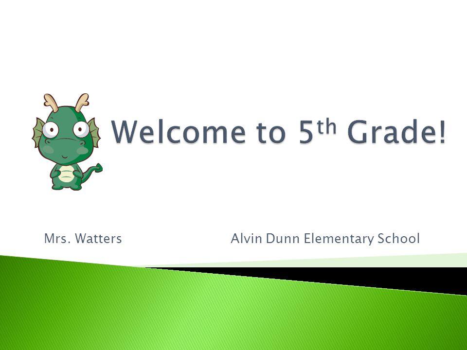 Mrs. WattersAlvin Dunn Elementary School