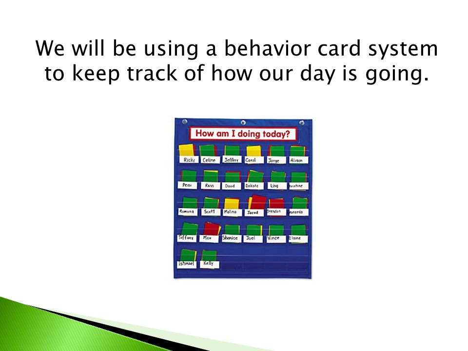 We will be using a behavior card system to keep track of how our day is going.