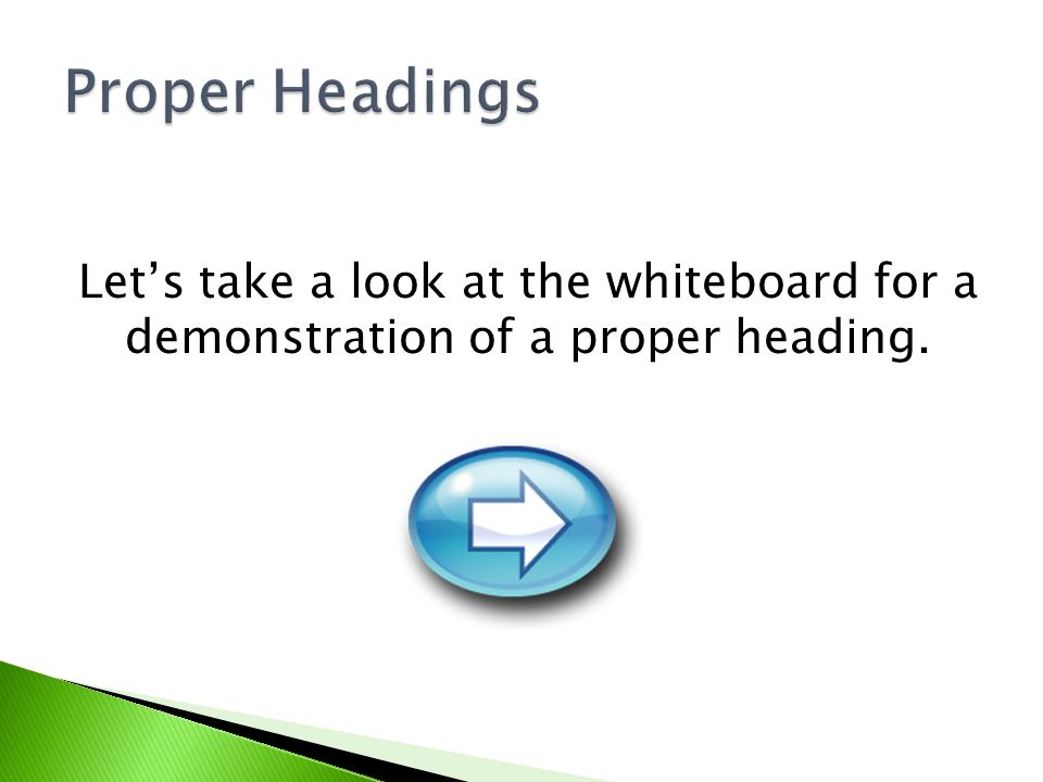 Let's take a look at the whiteboard for a demonstration of a proper heading.