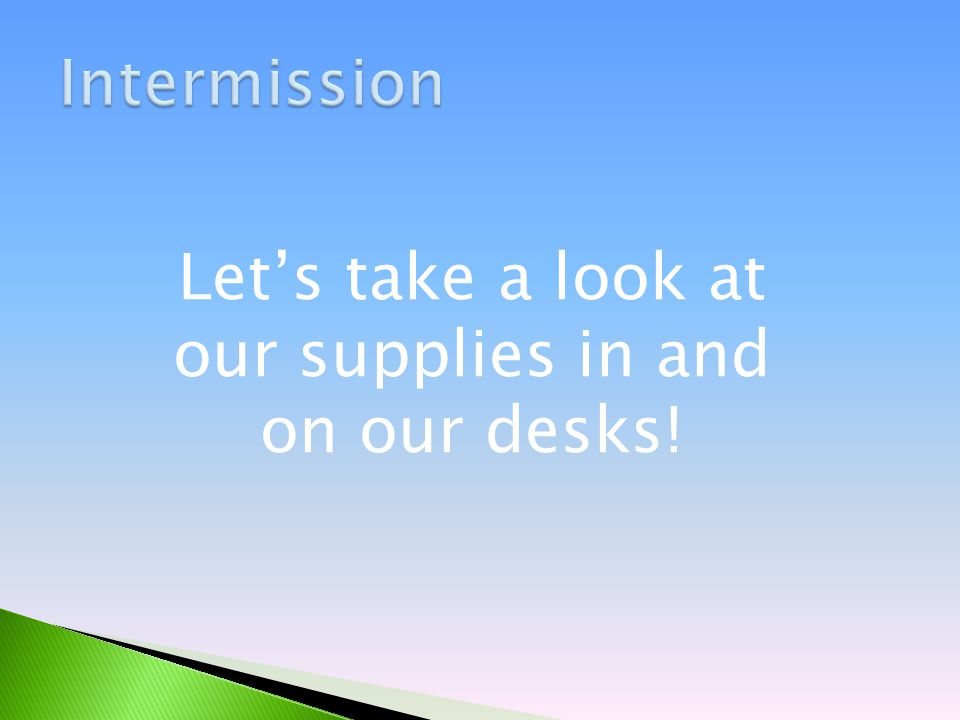 Let's take a look at our supplies in and on our desks!