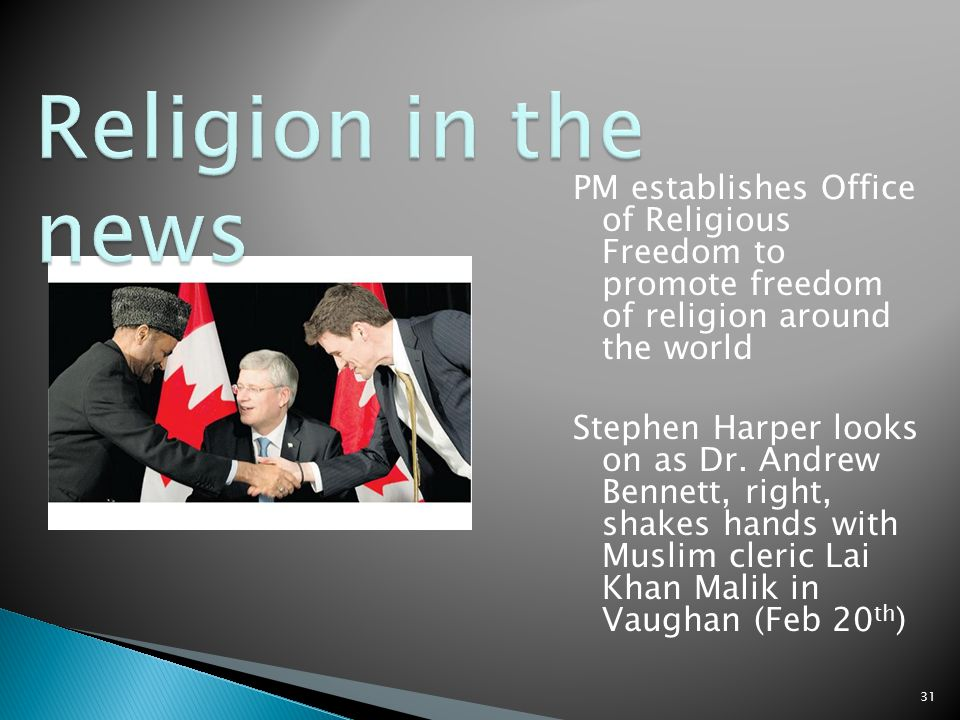 PM establishes Office of Religious Freedom to promote freedom of religion around the world Stephen Harper looks on as Dr. Andrew Bennett, right, shake