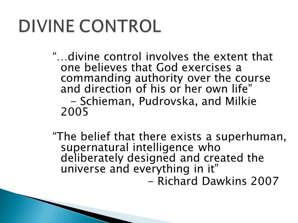 """…divine control involves the extent that one believes that God exercises a commanding authority over the course and direction of his or her own life"""