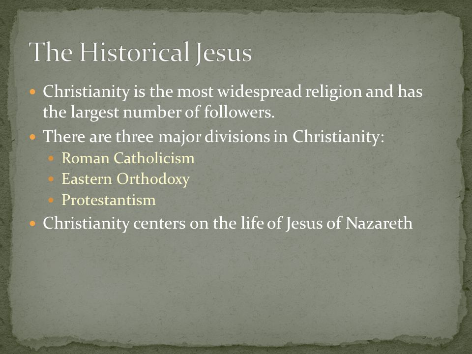 Christianity is the most widespread religion and has the largest number of followers. There are three major divisions in Christianity: Roman Catholici