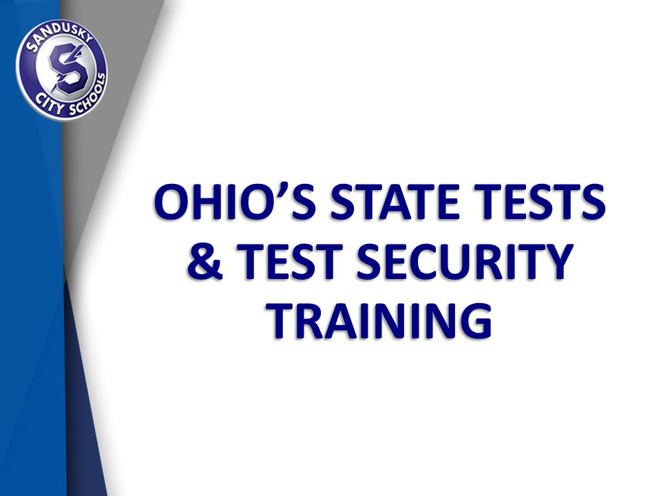 OHIO'S STATE TESTS & TEST SECURITY TRAINING