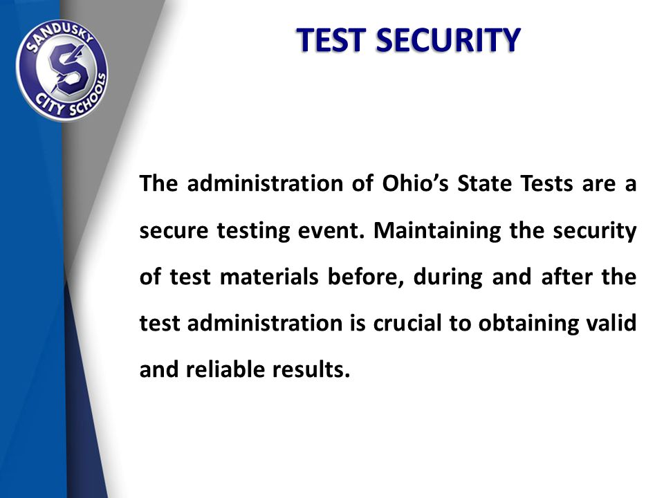 TEST SECURITY The administration of Ohio's State Tests are a secure testing event.