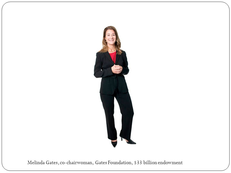 Melinda Gates, co-chairwoman, Gates Foundation, $33 billion endowment