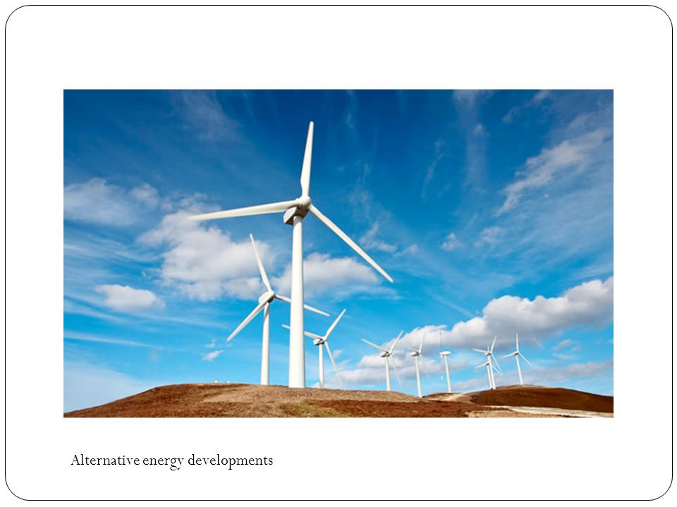 Alternative energy developments