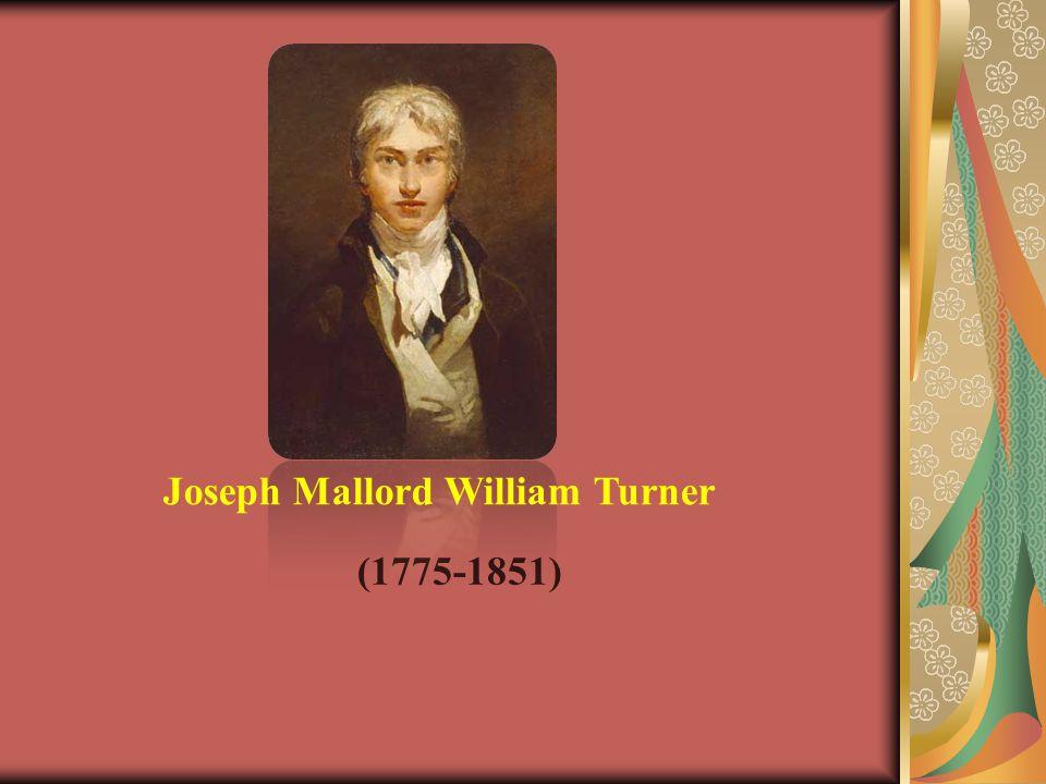 (1775-1851) Joseph Mallord William Turner