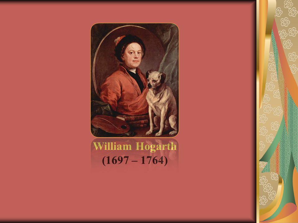 William Hogarth (1697 – 1764)