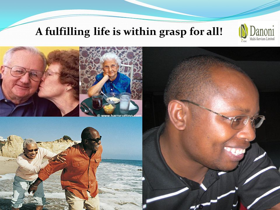 A fulfilling life is within grasp for all!