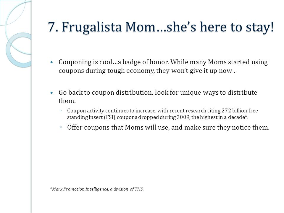 7. Frugalista Mom…she's here to stay. Couponing is cool…a badge of honor.