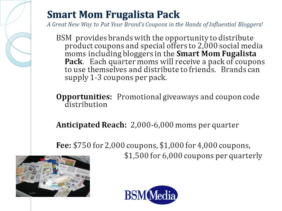 Smart Mom Frugalista Pack Smart Mom Frugalista Pack A Great New Way to Put Your Brand's Coupons in the Hands of Influential Bloggers.