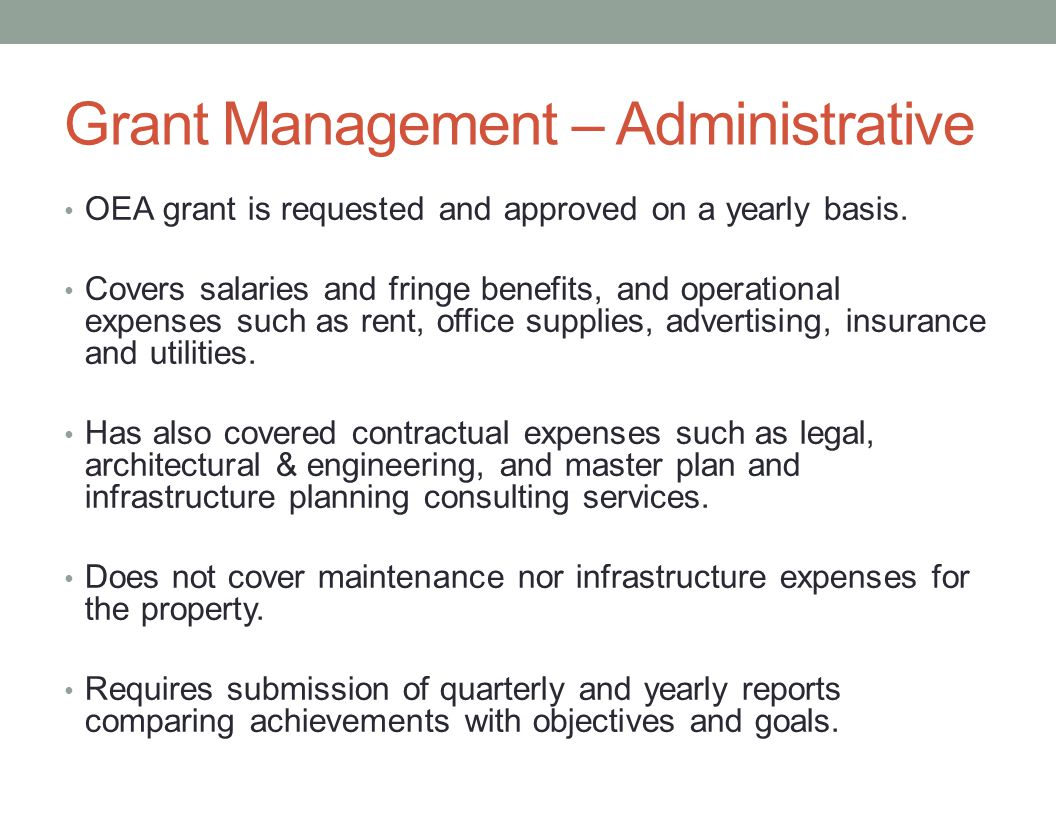 Grant Management – Administrative OEA grant is requested and approved on a yearly basis.