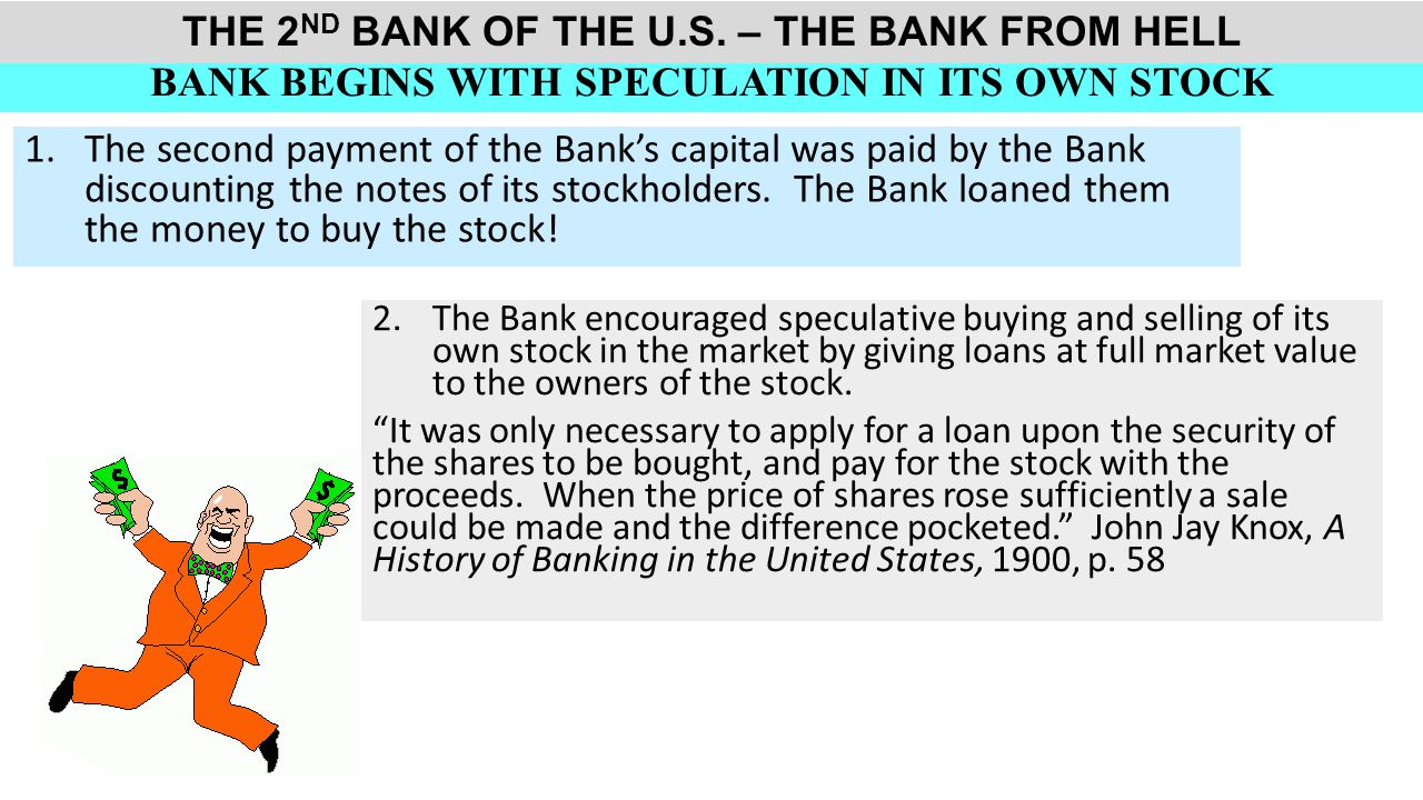 BANK BEGINS WITH SPECULATION IN ITS OWN STOCK 1.The second payment of the Bank's capital was paid by the Bank discounting the notes of its stockholders.