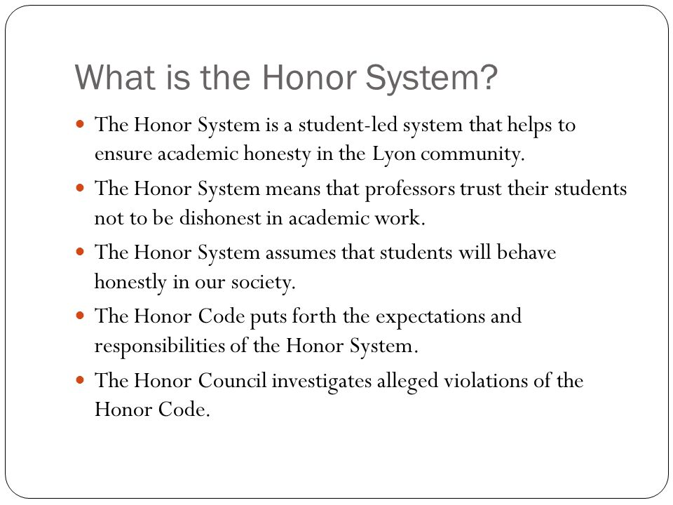 What is the Honor System.