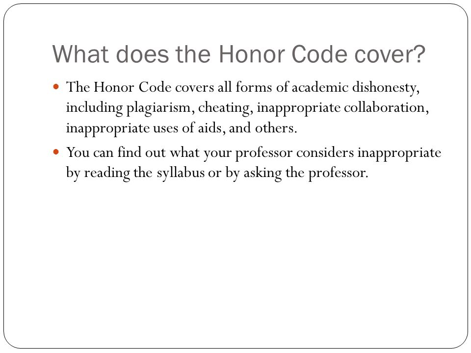 What does the Honor Code cover.