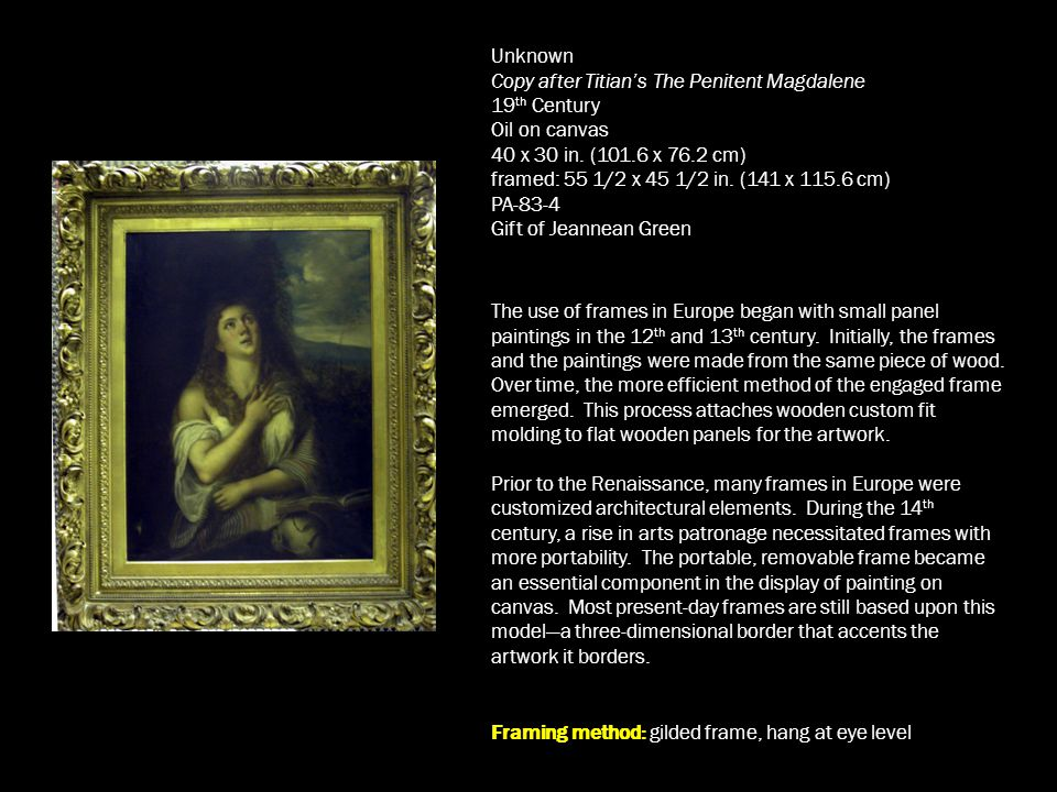 Unknown Copy after Titian's The Penitent Magdalene 19 th Century Oil on canvas 40 x 30 in. (101.6 x 76.2 cm) framed: 55 1/2 x 45 1/2 in. (141 x 115.6