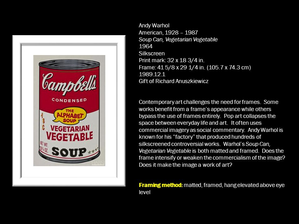 Andy Warhol American, 1928 – 1987 Soup Can, Vegetarian Vegetable 1964 Silkscreen Print mark: 32 x 18 3/4 in.