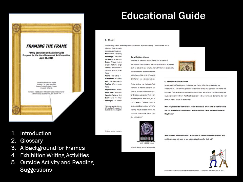Educational Guide 1.Introduction 2.Glossary 3.A Background for Frames 4.Exhibition Writing Activities 5.Outside Activity and Reading Suggestions