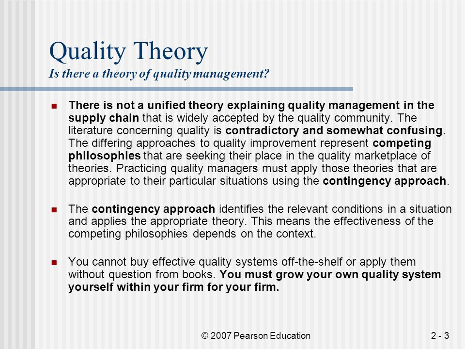 © 2007 Pearson Education2 - 24 Quality Theory Leading Contributors to Theory – Stephan Covey Stephan Covey wrote The 7 Habits of Highly Effective People.
