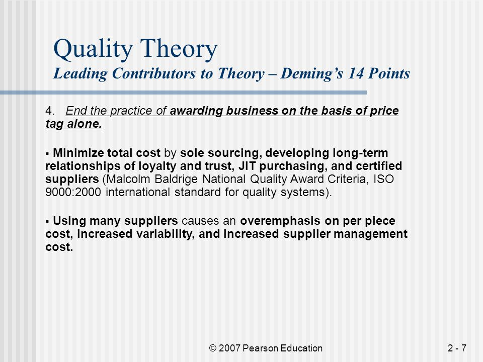 © 2007 Pearson Education2 - 8 Quality Theory Leading Contributors to Theory – Deming's 14 Points 5.
